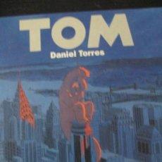 Cómics: TOM --DANIEL TORRES. Lote 257702230