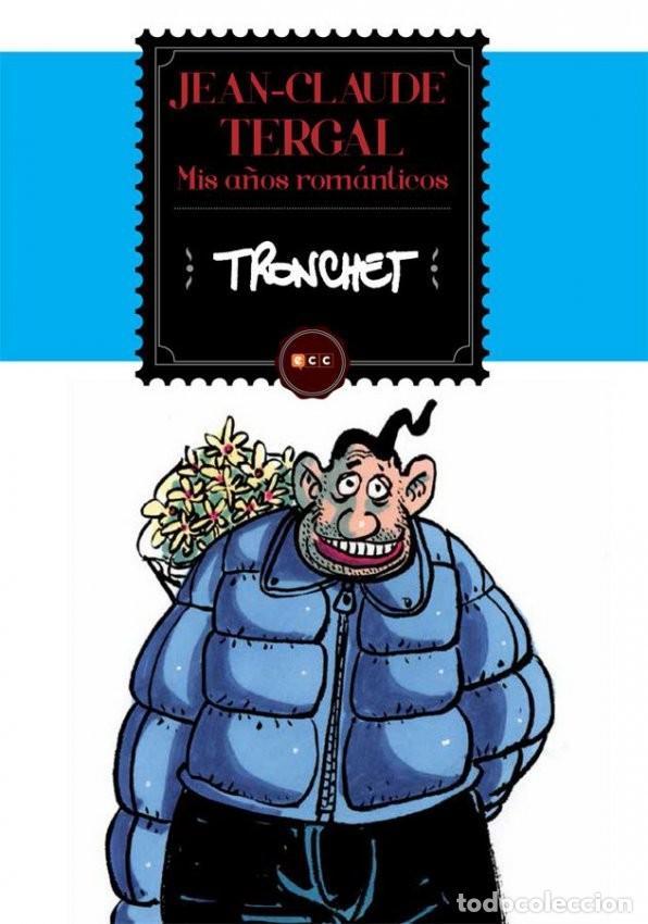 JEAN-CLAUDE TERGAL: MIS AÑOS ROMÁNTICOS INTEGRAL. 144 PAGINAS. ECC. TAPA DURA (Tebeos y Comics - Norma - Comic Europeo)