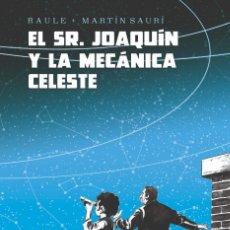 Cómics: EL SR. JOAQUÍN Y LA MECÁNICA CELESTE RAULE / MARTÍN SAURÍ ED. NORMA. Lote 262303045