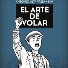 Cómics: EL ARTE DE VOLAR - ANTONIO ALTARRIBA - KIM. Lote 263594855