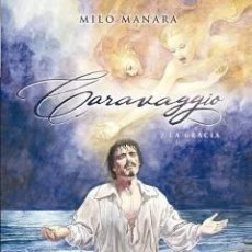 Cómics: CARAVAGGIO – 2 LA GRACIA – MILO MANARA. Lote 263595710