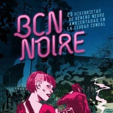 Cómics: BCN NOIRE - NORMA / EDICIÓN INTEGRAL / CÓMIC EUROPEO / TAPA DURA. Lote 266379113