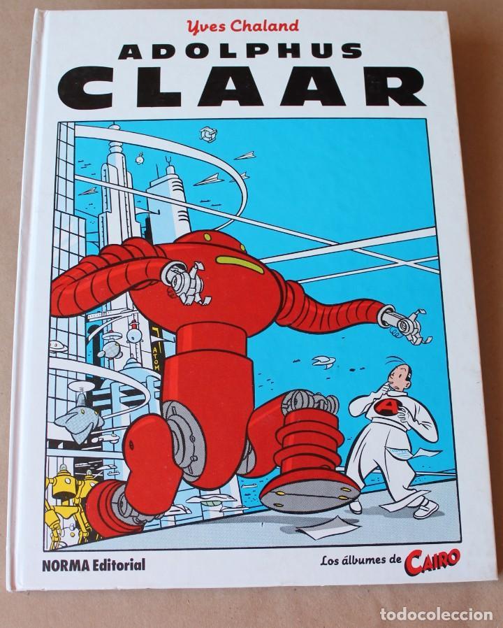 LOS ÁLBUMES DE CAIRO - YVES CHALAND – 7 ADOLPHUS CLAAR - NORMA, EN CARTONÉ, 1ª EDICIÓN AÑO 1985 (Tebeos y Comics - Norma - Otros)