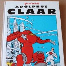 Cómics: LOS ÁLBUMES DE CAIRO - YVES CHALAND – 7 ADOLPHUS CLAAR - NORMA, EN CARTONÉ, 1ª EDICIÓN AÑO 1985. Lote 270665788