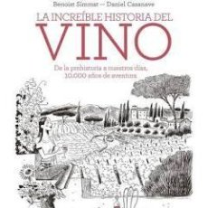 Comics: LA INCREIBLE HISTORIA DEL VINO -BENOIST SIMMAT Y DANIEL CASANAVE. Lote 271962943
