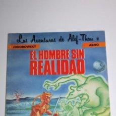 Comics: LAS AVENTURAS DE ALEF-THAU Nº 6 EL HOMBRE SIN REALIDAD. Lote 275083013