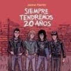 Fumetti: SIEMPRE TENDREMOS 20 AÑOS / JAIME MARTÍN ED. NORMA. Lote 278613153
