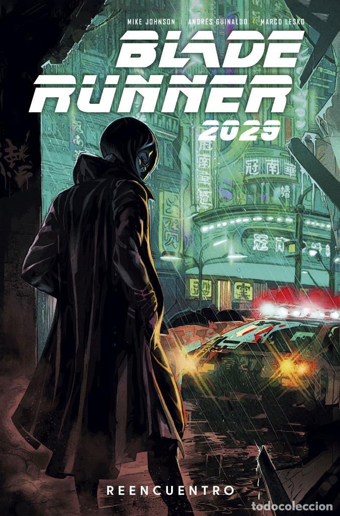 CÓMICS. BLADE RUNNER 2029 1. REENCUENTRO - MIKE JOHNSON / ANDRÉS GUINALDO / MARCO LESKO (CARTONÉ) (Tebeos y Comics - Norma - Comic USA)