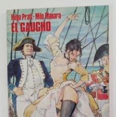 Cómics: EL GAUCHO - HUGO PRATT/MILO MANARA - PRIMERA EDICIÓN. Lote 288070843