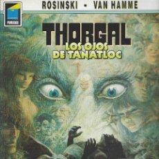 Cómics: THORGAL. LOS OJOS DE TANATLOC. ROSINSKI - VAN HAMME.. Lote 289001698