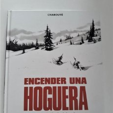 Cómics: ENCENDER UNA HOGUERA - CHABOUTÉ. Lote 290028398