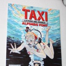 Cómics: TAXI : LA FOSA DEL DIABLO (DE ALFONSO FONT).. Lote 295451838