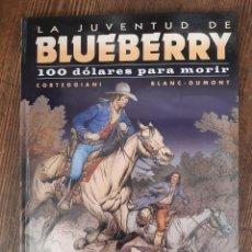 Cómics: LOTE BLUEBERRY : 100 DOLARES PARA MORIR + EL FINAL DEL CAMINO + EL HOMBRE QUE VALÍA 500.000$. Lote 297075853