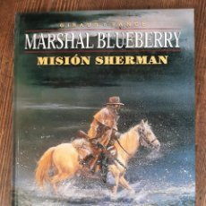 Cómics: MARSHAL BLUEBERRY 32 MISIÓN SHERMAN (CHARLIER / GIRAUD). Lote 297091993