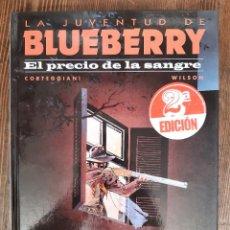 Cómics: LA JUVENTUD DE BLUEBERRY 34 EL PRECIO DE LA SANGRE (CORTEGGIANI / WILSON). Lote 297092753