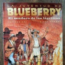 Cómics: LA JUVENTUD DE BLUEBERRY 50 EL SENDERO DE LAS LÁGRIMAS (CORTEGGIANI / BLANC-DUMONT). Lote 297095763
