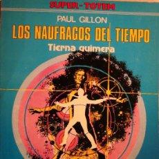 Cómics: LOS NAUFRAGOS DEL TIEMPO / TIERNA QUIMERA / POR PAUL GILLON. Lote 26651121