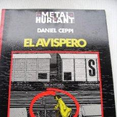 Cómics: EL AVISPERO. DANIEL CEPPI. METAL HURLANT SERIE NEGRA. Lote 26318393