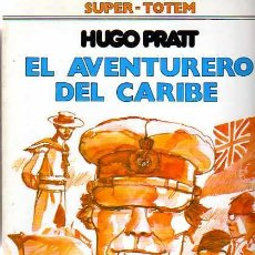Cómics: COMIC SUPER TOTEM EL AVENTURERO DEL CARIBE HUGO PRATT. Lote 18169867