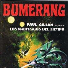 Cómics: REVISTA BUMERANG NUMERO 9 (HISTORIA COMPLETA: LOS NAUFRAGOS DEL TIEMPO POR PAUL GILLON). Lote 27593645