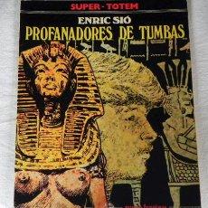 Cómics: CÓMIC PROFANADORES DE TUMBAS -COLOR ENRIC SIÓ AVENTURA EGIPTO NUEVA FRONTERA SUPER TOTEM ADULTOS. Lote 25475387