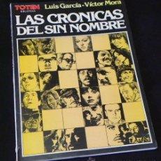 Cómics: CÓMIC - LAS CRÓNICAS DEL SIN NOMBRE - LUIS GARCÍA - VÍCTOR MORA - TÓTEM NUEVA FRONTERA - ADULTOS. Lote 25683038