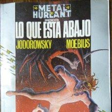Cómics: METAL HURLANT - LO QUE ESTA ABAJO - JODOROWSKY MOEBIUS Nº 19. Lote 26772082