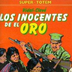 Cómics: LOS INOCENTES DE EL ORO - DE VIDAL-CLAVÉ - SUPER TOTEM - NUEVA FRONTERA - 1983 - BIEN CONSERVADO.. Lote 28701626