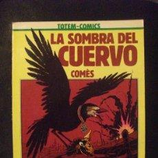 Cómics: TOTEM COMICS LA SOMBRA DEL CUERVO NUEVA FRONTERA. Lote 30917504