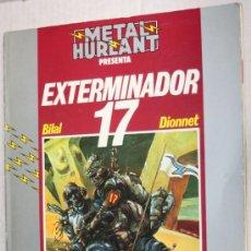 Cómics: EXTERMINADOR 17 (POR BILAL Y DIONNET ) METAL HURLANT COLECCION HUMANOIDES, Nº1. Lote 32609451