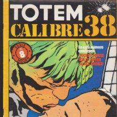 Cómics: TOTEM CALIBRE 38 COMPLETA 8 EJEMPLARES.. Lote 34357051