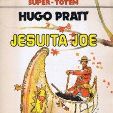 Cómics: SUPER TOTEM - HUGO PRATT - JESUITA JOE . Lote 34383269