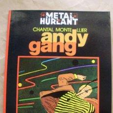 Cómics: METAL HURLANT COLECCIÓN NEGRA 7 - ANDY GANG - CHANTAL / MONTELLIER - MUY BUEN ESTADO. Lote 35492899