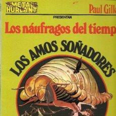 Cómics: PAUL GILLON : LOS AMOS SOÑADORES (LOS NAÚFRAGOS DEL TIEMPO) 1983. Lote 37337279