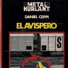 Cómics: DANIEL CEPPI : EL AVISPERO (METAL HURLANT, COLECCIÓN NEGRA # 2, 1981) . Lote 37337410