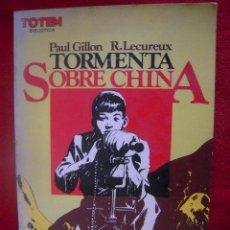 Cómics: TORMENTA SOBRE CHINA - BIBLIOTECA TOTEM 13 - GUILLON & LECUREUX - RUSTICA -. Lote 37440753