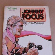 Cómics: TOTEM BIBLIOTECA Nº 18 - JOHNNY FOCUS - A. MICHELUZZI. Lote 39052077
