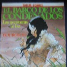 Cómics: TOTRM-COMICS. EL BARCO DE LOS CONDENADOS.LAS AVENTURAS DE ISA.GLENAT 1981.. Lote 40770075