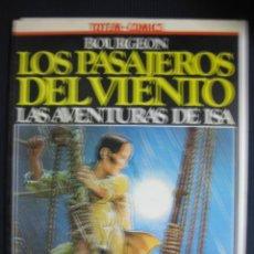 Cómics: TOTRM-COMICS. LOS PASAJEROS DEL VIENTO.LAS AVENTURAS DE ISA.GLENAT 1981.. Lote 40770097