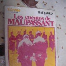 Cómics: LOS CUENTOS DE MAUPASSANT DE BIBLIOTECA TOTEM. Lote 41773775
