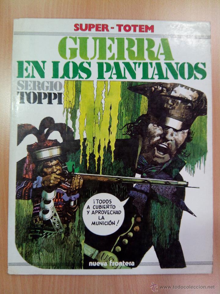 GUERRA EN LOS PANTANOS -SERGIO TOPPI- SUPER-TOTEM. ED. NUEVA FRONTERA. ENVÍO: 2,50 € *. (Tebeos y Comics - Nueva Frontera)