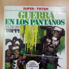 Cómics: GUERRA EN LOS PANTANOS -SERGIO TOPPI- SUPER-TOTEM. ED. NUEVA FRONTERA .. Lote 44451888