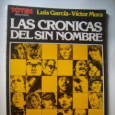 Comics: LUIS GARCÍA + VÍCTOR MORA - LAS CRÓNICAS DE LOS SIN NOMBRE (NUEVA FRONTERA, TÓTEM 16, 1982).. Lote 45588431