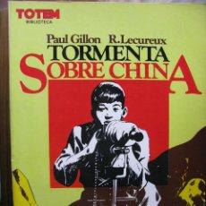 Cómics: BIBLIOTECA TOTEM - TORMENTA SOBRE CHINA - VOL. 13 - PAUL GILLON. ORIGINAL 1981. (COMO NUEVO). Lote 49774373