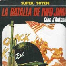 Cómics: LA BATALLA DE IWO JIMA SUPER-TOTEM Nº18 1981 GINO D'ANTONIO FOTOGRAFIAS. Lote 114808072