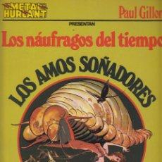 Cómics: LOS NÁUFRAGOS DEL TIEMPO, LOS AMOS SOÑADORES - METAL HURLANT. COLECCIÓN METAL Nº 9. Lote 50235108