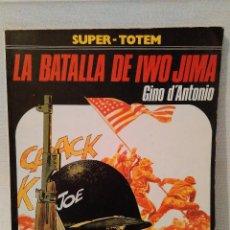 Cómics: LA BATALLA DE IWO JIMA. GINO D'ANTONIO. 1981 BUEN ESTADO. Lote 57050187