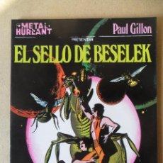 Cómics: EL SELLO DE BESELEK - PAUL GILLON - METAL HURLANT COLECCIÓN METAL - ALBUM Nº 3 - NUEVA FRONTERA. Lote 61832600