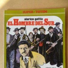 Cómics: EL HOMBRE DEL SUR - ALARICO GATTIA - SUPER TOTEM Nº 22 - NUEVA FRONTERA. Lote 61834676