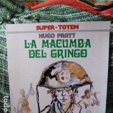 Cómics: LA MACUNDA DEL GRINGO -HUGO PRATT -SUPER - TOTEM. Lote 68457577
